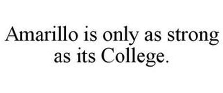 AMARILLO IS ONLY AS STRONG AS ITS COLLEGE.