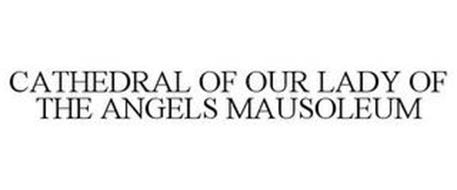 CATHEDRAL OF OUR LADY OF THE ANGELS MAUSOLEUM