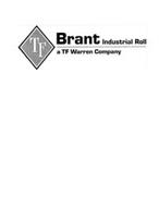 TF BRANT INDUSTRIAL ROLL A TF WARREN COMPANY