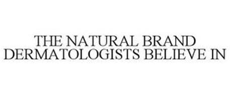 THE NATURAL BRAND DERMATOLOGISTS BELIEVE IN