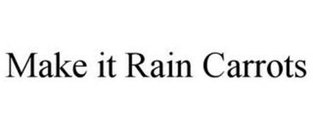MAKE IT RAIN CARROTS