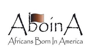 ABOINA AFRICANS BORN IN AMERICA