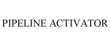 PIPELINE ACTIVATOR