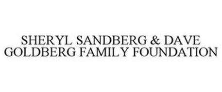 SHERYL SANDBERG & DAVE GOLDBERG FAMILY FOUNDATION