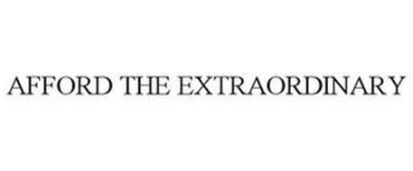 AFFORD THE EXTRAORDINARY