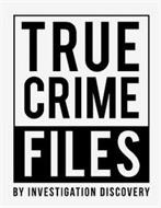 TRUE CRIME FILES BY INVESTIGATION DISCOVERY