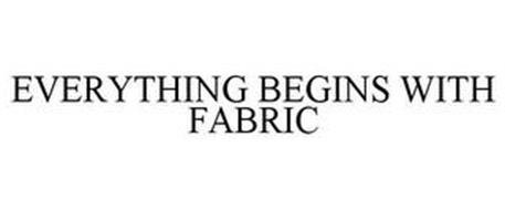 EVERYTHING BEGINS WITH FABRIC