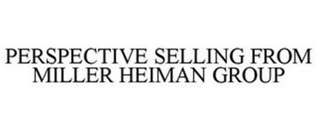PERSPECTIVE SELLING FROM MILLER HEIMAN GROUP