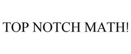 TOP NOTCH MATH!
