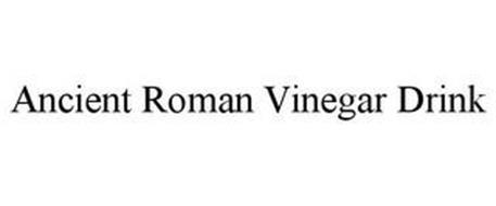 ANCIENT ROMAN VINEGAR DRINK