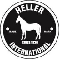 HELLER INTERNATIONAL SINCE 1836 TRADE MARK