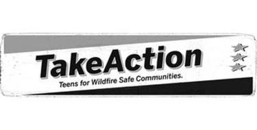 TAKEACTION TEENS FOR WILDFIRE SAFE COMMUNITIES.