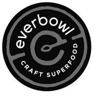 EVERBOWL CRAFT SUPERFOOD
