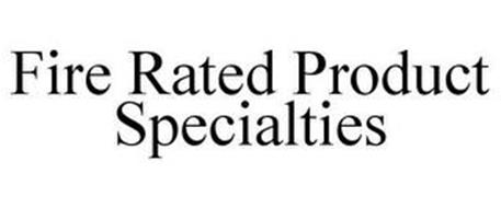 FIRE RATED PRODUCT SPECIALTIES
