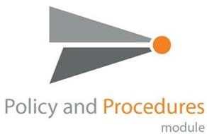 POLICY AND PROCEDURES MODULE