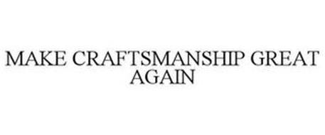 Make Craftsmanship Great Again Trademark Of Windsor Holding Company