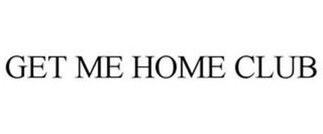GET ME HOME CLUB