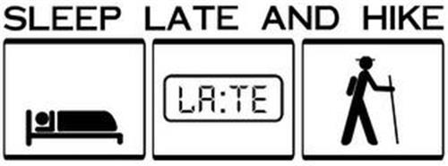 SLEEP LATE AND HIKE LA:TE
