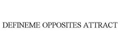DEFINEME OPPOSITES ATTRACT