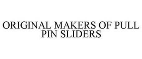 ORIGINAL MAKERS OF PULL PIN SLIDERS