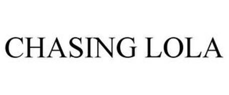 CHASING LOLA