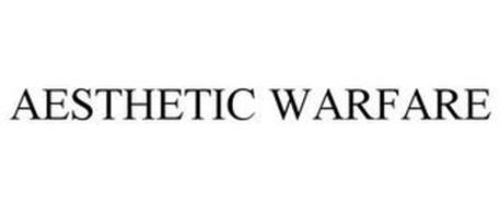 AESTHETIC WARFARE