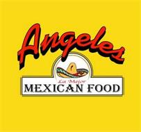 ANGELES LA MEJOR MEXICAN FOOD