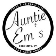 AUNTIE EM'S PARK CITY, UT THERE'S NO PLACE LIKE... HOME BAKED GOODS