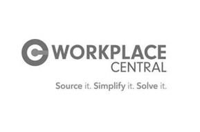 C WORKPLACE CENTRAL SOURCE IT. SIMPLIFYIT. SOLVE IT.