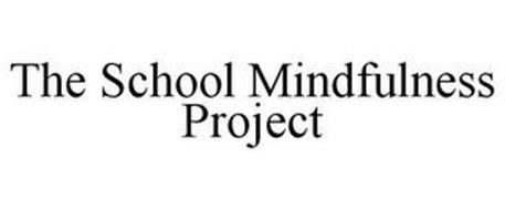 THE SCHOOL MINDFULNESS PROJECT