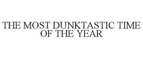 THE MOST DUNKTASTIC TIME OF THE YEAR