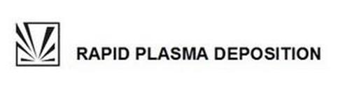 RAPID PLASMA DEPOSITION