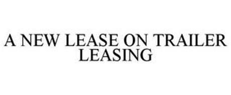 A NEW LEASE ON TRAILER LEASING