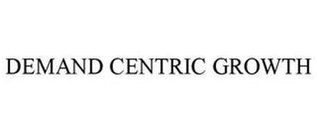 DEMAND CENTRIC GROWTH