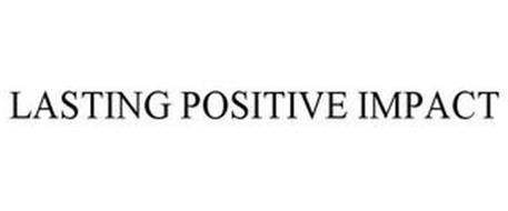 LASTING POSITIVE IMPACT