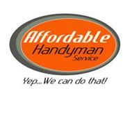 AFFORDABLE HANDYMAN SERVICE YEP... WE CAN DO THAT!