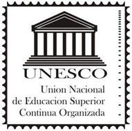 UNESCO UNI¿N NACIONAL DE EDUCACI¿N SUPERIOR CONTINUA ORGANIZADA