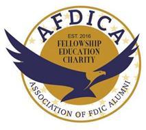 AFDICA ASSOCIATION OF FDIC ALUMNI EST. 2016 FELLOWSHIP EDUCATION CHARITY