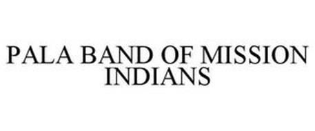 PALA BAND OF MISSION INDIANS