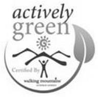 ACTIVELY GREEN CERTIFIED BY WALKING MOUNTAINS SCIENCE CENTER