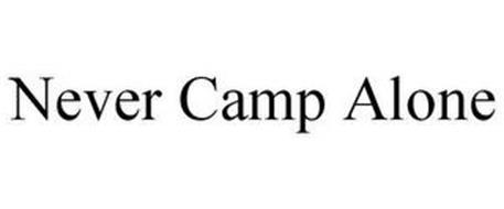 NEVER CAMP ALONE
