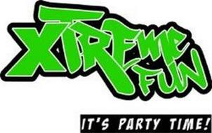 XTREME FUN IT'S PARTY TIME!