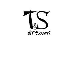 T&S DREAMS