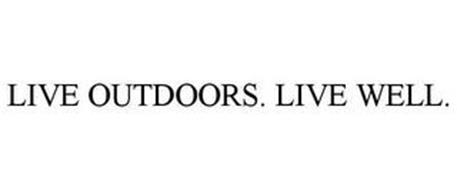 LIVE OUTDOORS. LIVE WELL.