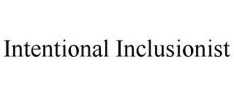 INTENTIONAL INCLUSIONIST