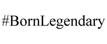 #BORNLEGENDARY