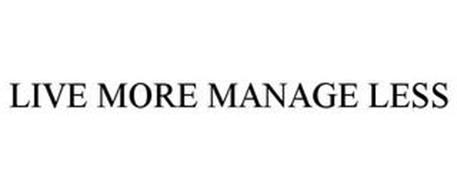 LIVE MORE MANAGE LESS