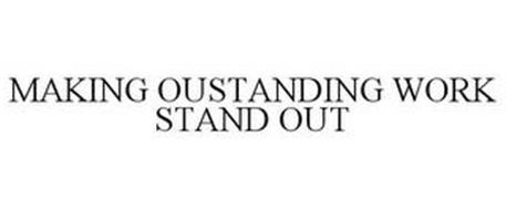 MAKING OUTSTANDING WORK STAND OUT
