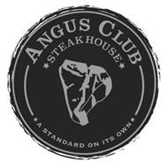 ANGUS CLUB STEAKHOUSE A STANDARD ON ITS OWN