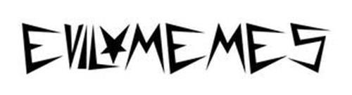 EVIL MEMES
